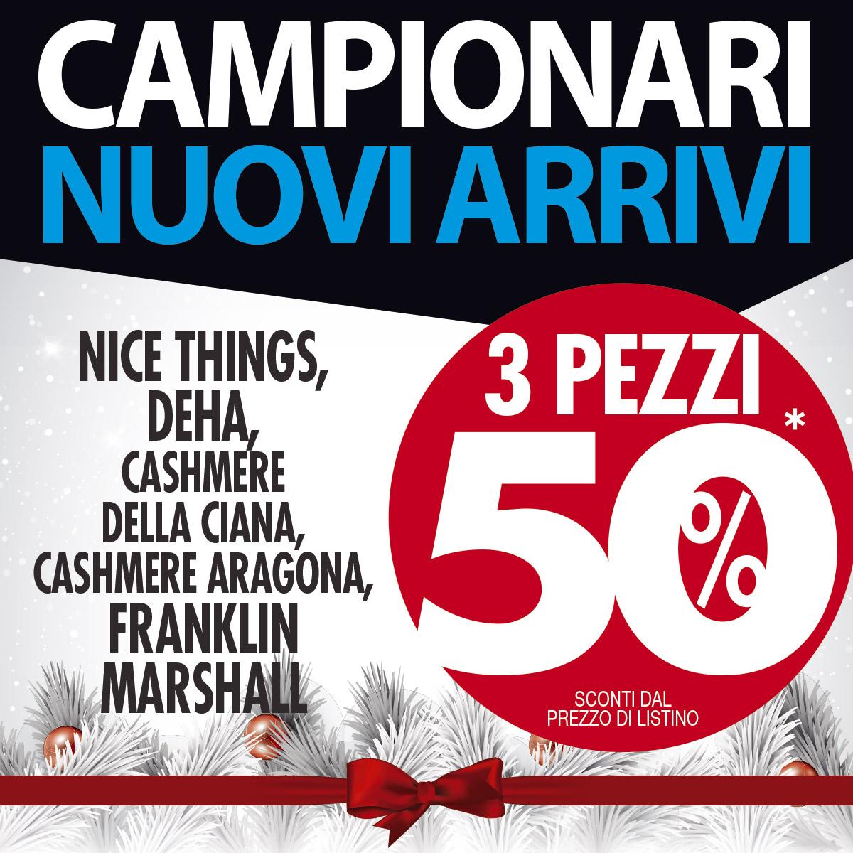 Promo VERNANTE CAMPIONARI NUOVI ARRIVI 3pz Sconto 50